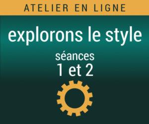 atelier Explorons le style, séances 1 et 2